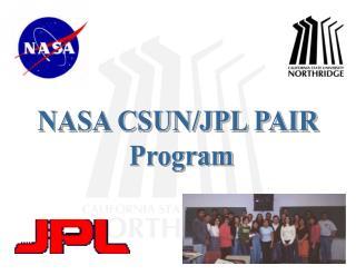 NASA CSUN/JPL PAIR  Program