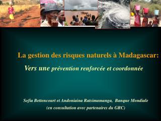 La gestion des risques naturels à Madagascar: Vers une  prévention renforcée et coordonnée
