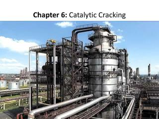 Chapter 6: Catalytic Cracking
