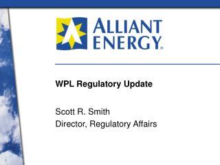 WPL Regulatory Update