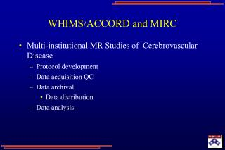 WHIMS/ACCORD and MIRC