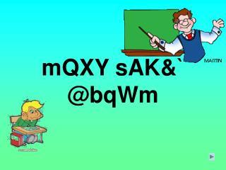 mQXY sAK&` @bqWm