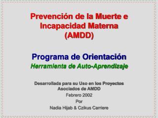 Prevención de la Muerte e Incapacidad Materna  (AMDD)