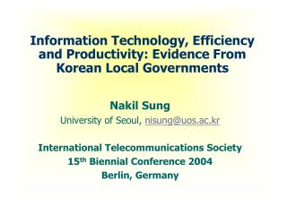 Information Technology, Efficiency and Productivity: Evidence From Korean Local Governments
