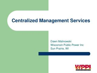 Centralized Management Services