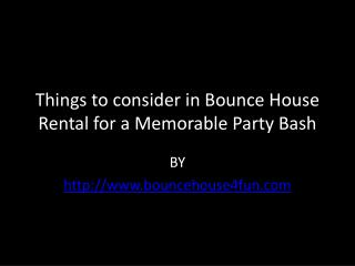 Things to consider in Bounce House Rental