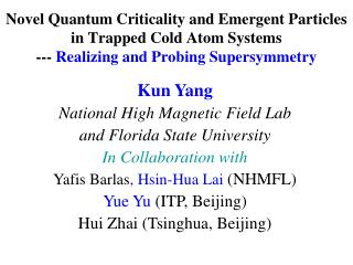 Kun Yang National High Magnetic Field Lab  and Florida State University In Collaboration with