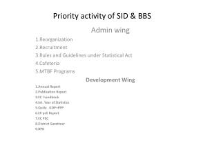Priority activity of SID & BBS