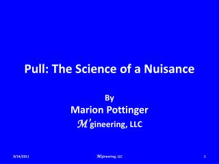 Pull: The Science of a Nuisance