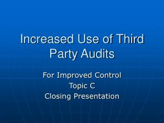 Increased Use of Third Party Audits