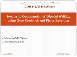 Stochastic Optimization of Bipedal Walking using Gyro Feedback and Phase Resetting
