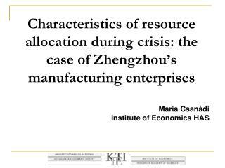 Maria Csanádi Institute of Economics  HAS