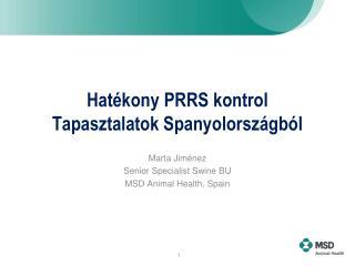 Hat�kony  PRRS  kontrol Tapasztalatok Spanyolorsz�gb�l
