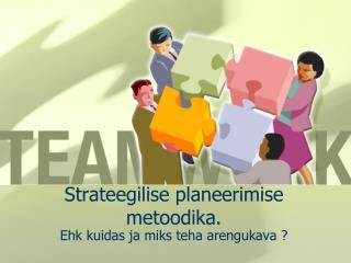 Strateegilise planeerimise metoodika.