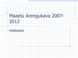 Maaelu Arengukava 2007-2013