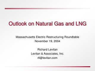 Outlook on Natural Gas and LNG