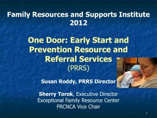 Family Resources and Supports Institute 2012 One Door: Early Start and Prevention Resource and