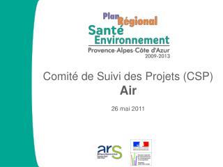 Comité de Suivi des Projets (CSP)  Air 26 mai 2011