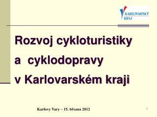 Rozvoj cykloturistiky  a  cyklodopravy  v Karlovarském kraji