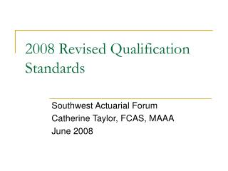 2008 Revised Qualification Standards