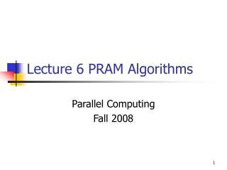 Lecture 6 PRAM Algorithms