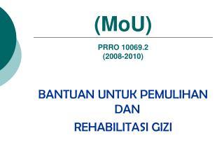 (MoU) PRRO 10069.2 (2008-2010)