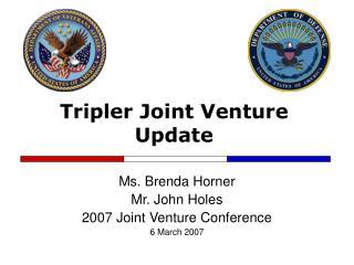 Tripler Joint Venture Update