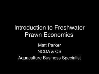 Introduction to Freshwater Prawn Economics