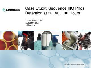 Case Study: Sequence IIIG Phos Retention at 20, 40, 100 Hours