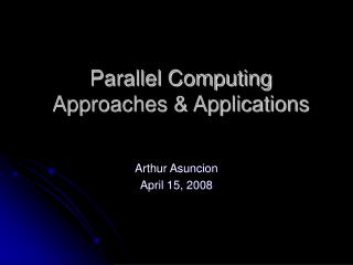 Parallel Computing  Approaches & Applications