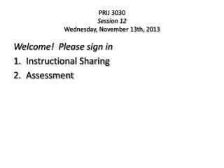 PRIJ 3030 Session 12 Wednesday, November 13th, 2013