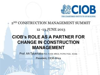 2 ND  CONSTRUCTION MANAGEMENT SUMMIT 12 -13 JUNE 2013