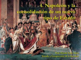 4. Napole n y la consolidaci n de un nuevo tipo de Estado