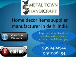 Home Decorative Items(9990402540) Exporters Suppliers Delhi