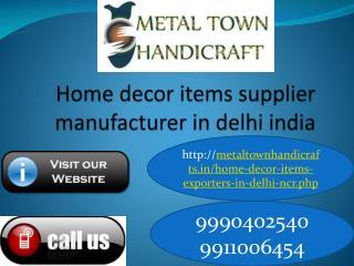Home Decorative Items(9990402540) Exporters Suppliers Delhi