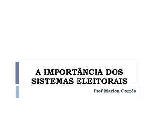 A IMPORTÂNCIA DOS SISTEMAS ELEITORAIS