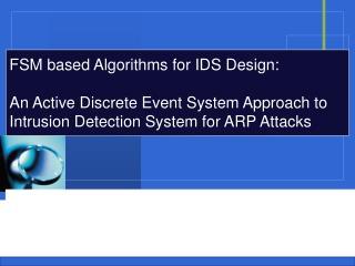 FSM based Algorithms for IDS Design: