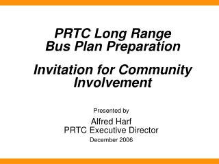 PRTC Long Range  Bus Plan Preparation Invitation for Community Involvement