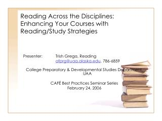 Reading Across the Disciplines:  Enhancing Your Courses with Reading/Study Strategies