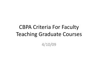 CBPA Criteria For Faculty Teaching Graduate Courses