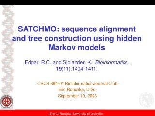 CECS 694-04 Bioinformatics Journal Club Eric Rouchka, D.Sc. September 10, 2003