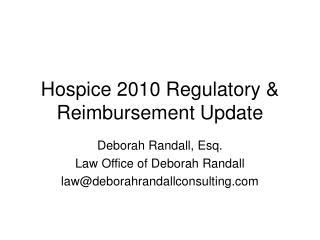 Hospice 2010 Regulatory  &  Reimbursement Update
