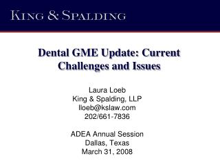 Dental GME Update: Current Challenges and Issues