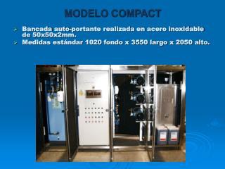 MODELO COMPACT Bancada auto-portante realizada en acero inoxidable de 50x50x2mm.