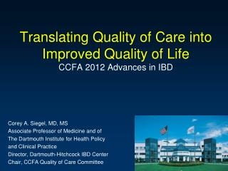 Translating Quality of Care into  Improved Quality of Life CCFA 2012 Advances in IBD