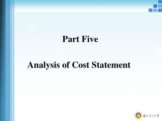 Part Five Analysis of Cost Statement