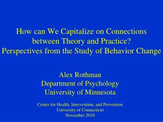 Alex Rothman Department of Psychology University of Minnesota