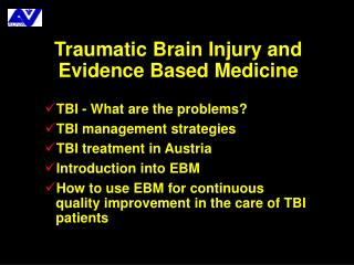 Traumatic Brain Injury and Evidence Based Medicine