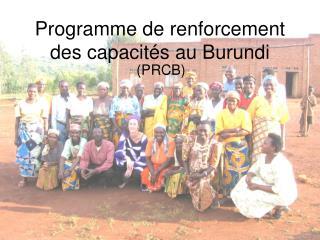 Programme de renforcement des capacités au Burundi
