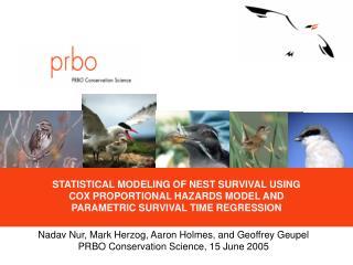 Nadav Nur, Mark Herzog, Aaron Holmes, and Geoffrey Geupel PRBO Conservation Science,  15 June 2005